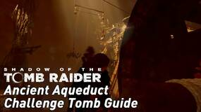 Image for Shadow of the Tomb Raider - Ancient Aqueduct Challenge Tomb guide