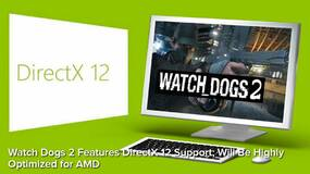 Image for Watch Dogs 2 to use DirectX 12, be optimised for AMD GPUs